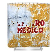 Centro Medico Sign Shower Curtain