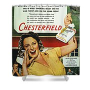 Chesterfield Cigarette Ad Shower Curtain
