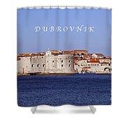 D U B R O V N I K Shower Curtain