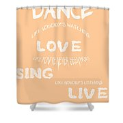 Dance Like Nobody's Watching - Peach Shower Curtain