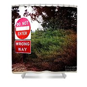 Do Not Enter - Wrong Way Shower Curtain