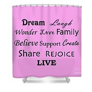 Dream Laugh Wonder Love Family And More Shower Curtain