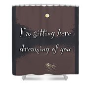 Dreaming Of You Greeting Card - Moon On Water Shower Curtain