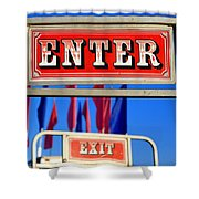 Enter And Exit Signs Shower Curtain