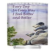 Feel Better Affirmation Shower Curtain