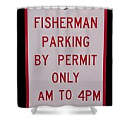 Fisherman Parking Sign Shower Curtain