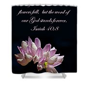 Flower Macro And Isaiah 40 8 Shower Curtain