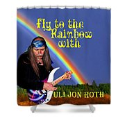Fly To The Rainbow With Uli Jon Roth Shower Curtain