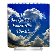 For God So Loved The World Shower Curtain