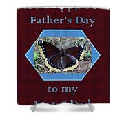 Foster Dad Father's Day Card - Mourning Cloak Butterfly Shower Curtain