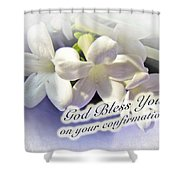 God Bless You On Your Confirmation Floral Greeting Card Shower Curtain