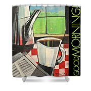 Good Morning Poster Shower Curtain