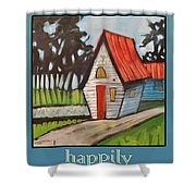 Happily Ever After Stonewall Cottage Shower Curtain