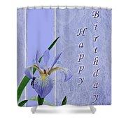 Happy Birthday Greeting Card - Blue Flag Iris Wildflower Shower Curtain