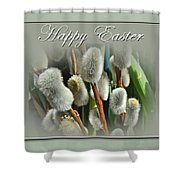 Happy Easter Greeting Card - Pussywillows Shower Curtain