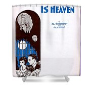 Havin' You Around Is Heaven Shower Curtain