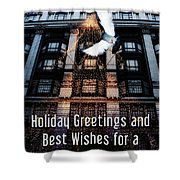 Holiday Greetings And Best Wishes For A New Year Of Happiness In A World Of Peace Shower Curtain