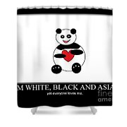 I Am White Black Asian. I Am Loving Panda Shower Curtain