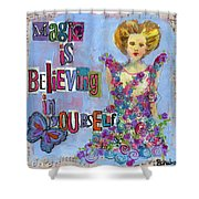 Inspirational Art - Magic Is Believing In Yourself Shower Curtain
