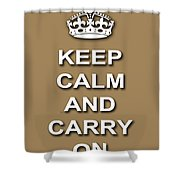 Keep Calm And Carry On Poster Print Brown Background Shower Curtain