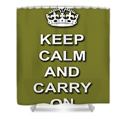 Keep Calm And Carry On Poster Print Olive Background Shower Curtain