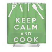 Keep Calm And Cook On Shower Curtain