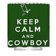 Keep Calm And Cowboy On Shower Curtain