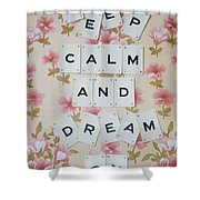 Keep Calm And Dream On Shower Curtain