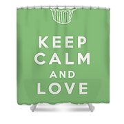 Keep Calm And Love Cupcakes Shower Curtain