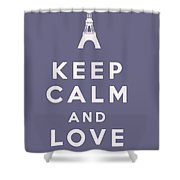 Keep Calm And Love Paris Shower Curtain