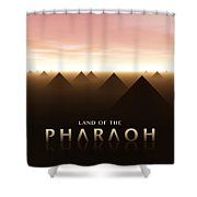 Land Of The Pharaoh Shower Curtain