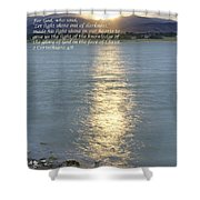 Let Light Shine Out Of Darkness Shower Curtain