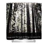 Let Nature Be Your Teacher Shower Curtain