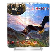 Liberty And Freedom Shower Curtain