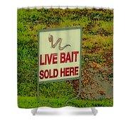 Live Bait Sign Shower Curtain