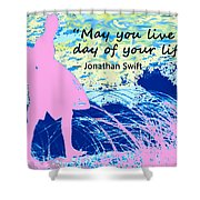 Live Every Day Shower Curtain