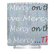 Lord Have Mercy Please Shower Curtain