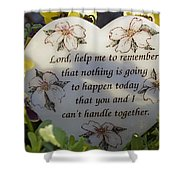 Lord Help Me To Remember Shower Curtain