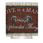 Love Is A Many Splendid Thing Shower Curtain