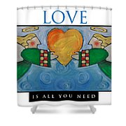 Love Is All You Need Poster Shower Curtain