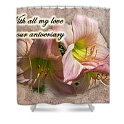Love On Anniversary - Lilies And Lace Shower Curtain