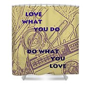 Love What You Do Do What You Love Shower Curtain