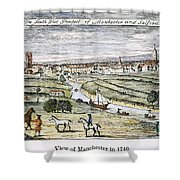 Manchester, England, 1740 Shower Curtain