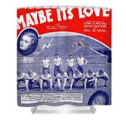 Maybe It's Love Shower Curtain