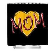 Mom 2 Shower Curtain