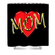 Mom 4 Shower Curtain