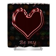 My Heart Is Yours Valentine Card Shower Curtain