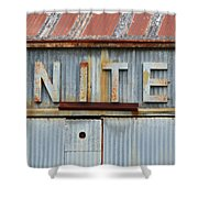 Nite Rusty Metal Sign Shower Curtain