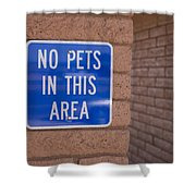 No Pet Sign At Rest Stop Shower Curtain