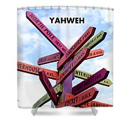 Not Your Way But Yahweh Shower Curtain